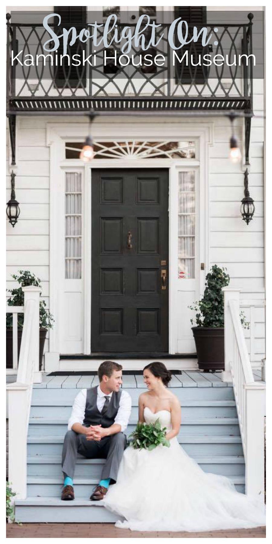 Spotlight On: Kaminski House Museum   Palmetto State Weddings