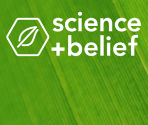 EXPLORING THE POSITIVE INTERACTIONS BETWEEN SCIENCE & FAITH