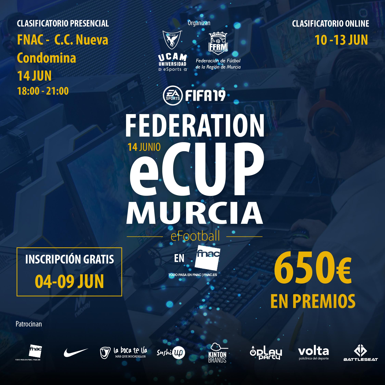 Federation eCup Murcia 2019  - Se celebrará el viernes 14 de junio de 2019 en el Centro Comercial Nueva Condomina en el local de FNAC Murcia