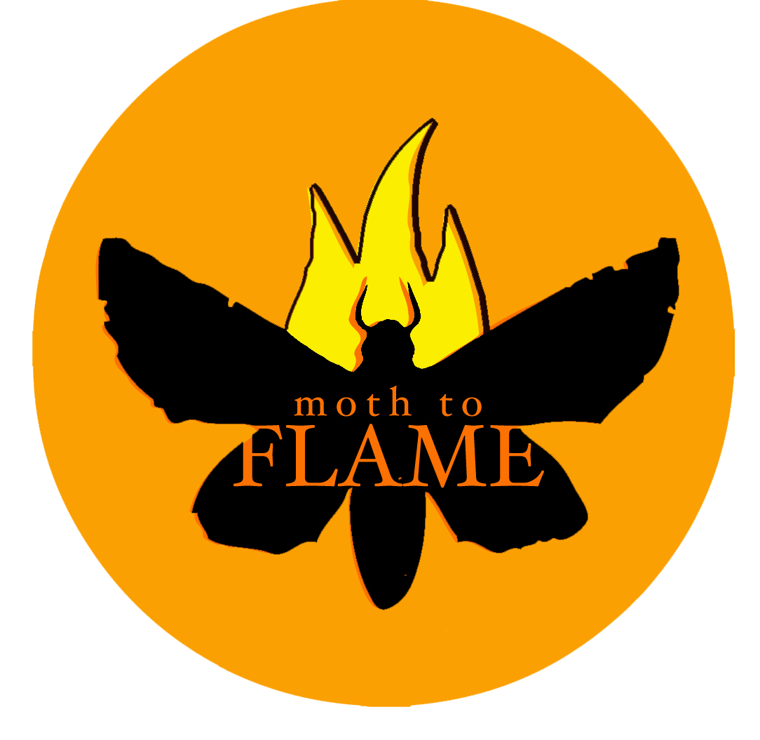 Moth to Flame