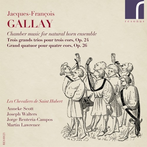 Jacques-François Gallay: Chamber Music for natural horn ensembleLes Chevaliers de Saint HubertResonus Classics. 2013. -