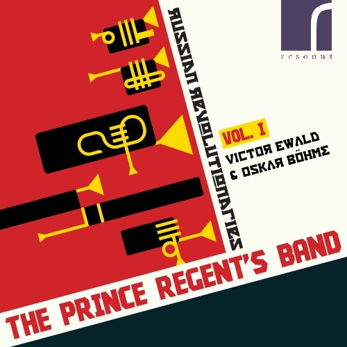 Russian Revolutionaries Vol. I: Victor Ewald & Oskar BöhmeThe Prince Regent's Band.Resonus Classics. 2017. -