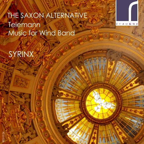 The Saxon Alternative: Telemann Music for Wind BandSyrinxResonus Classics. 2015. -