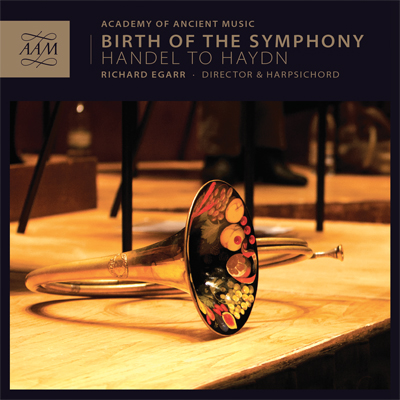 Birth of the Symphony: Handel to Haydn.Richard EgarR, Academy of Ancient Music.AAM, 2013 -