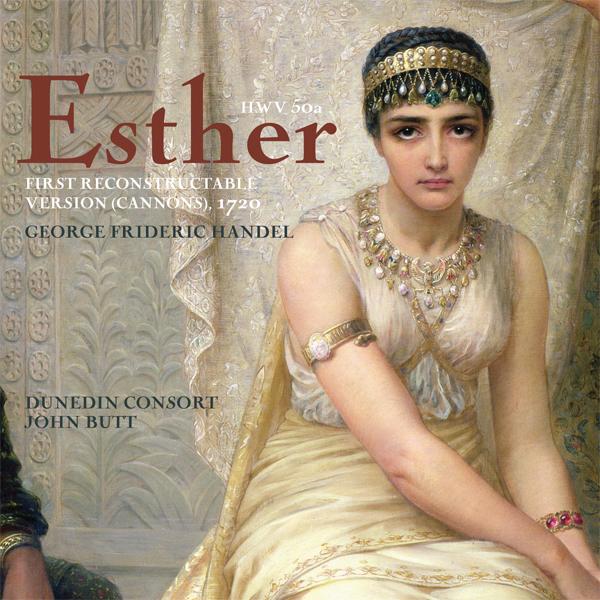Handel: EstherDunedin Consort & Players / John ButtLinn, 2012 -