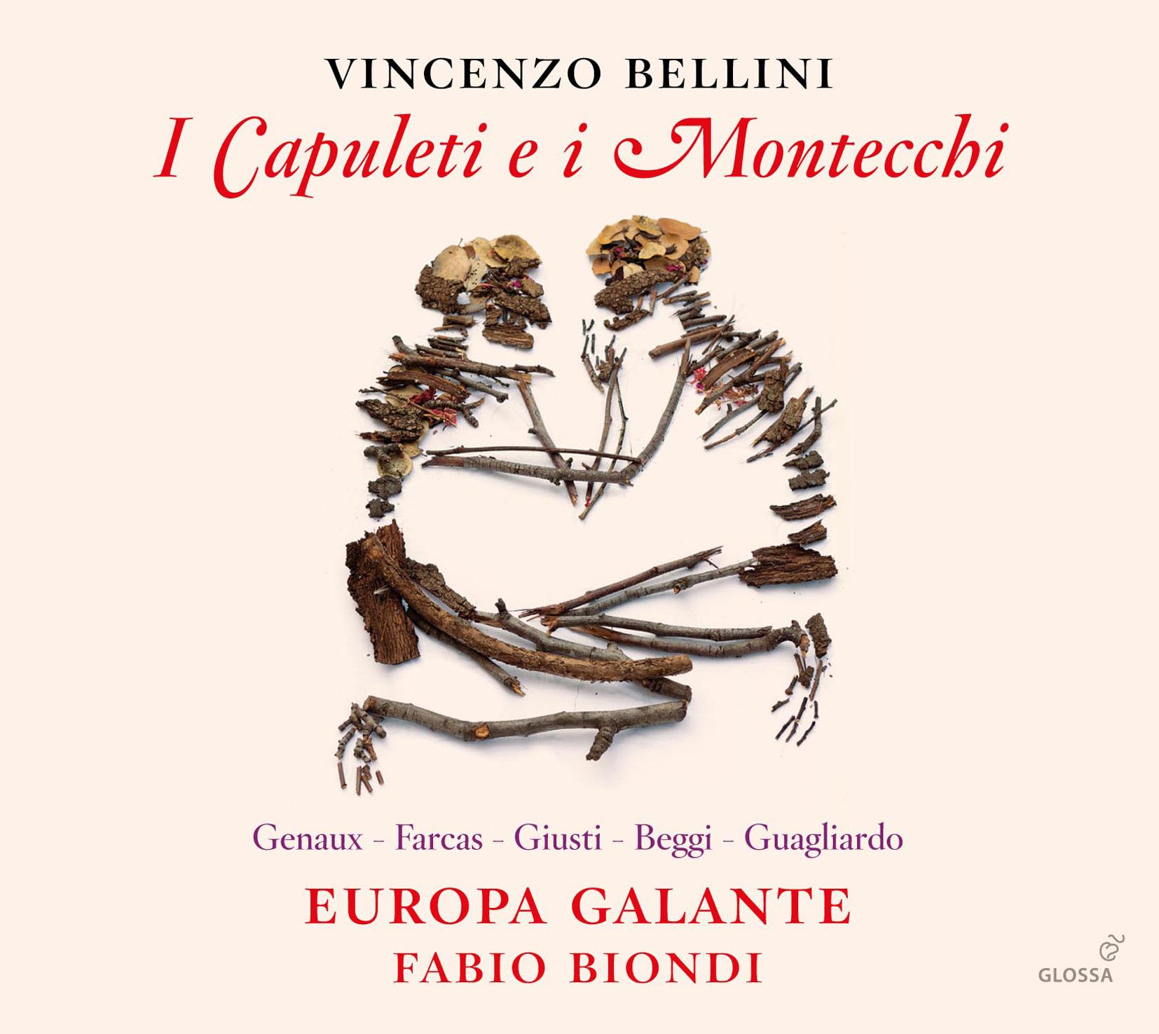 Vincenzo Bellini: I Capuleti e i MontecchiEuropa Galante / Fabio BiondiGlossa, 2015 -