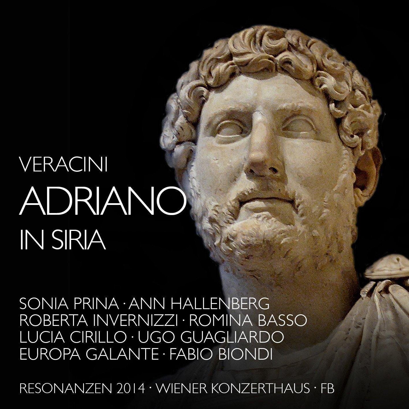 Veracini: Adriano in SiriaEuropa Galante ' Fabio BiondiWiener Konzerthaus, 2014 -