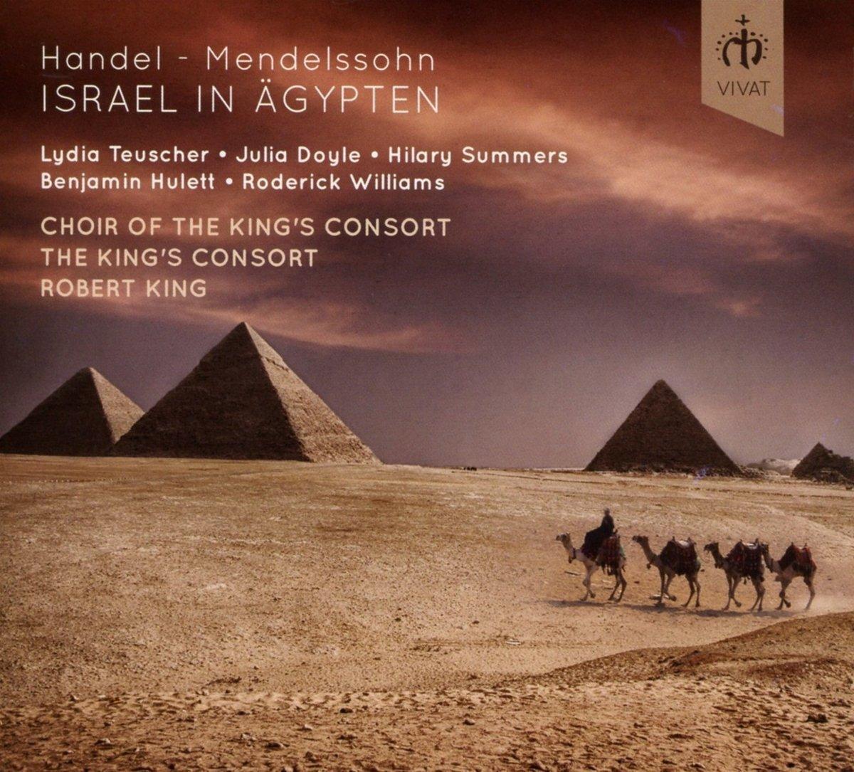 Handel - Mendelssohn: Israel in ÄgyptenChoir of the King's Consort / The King's Consort / Robert KingVivat, 2016 -