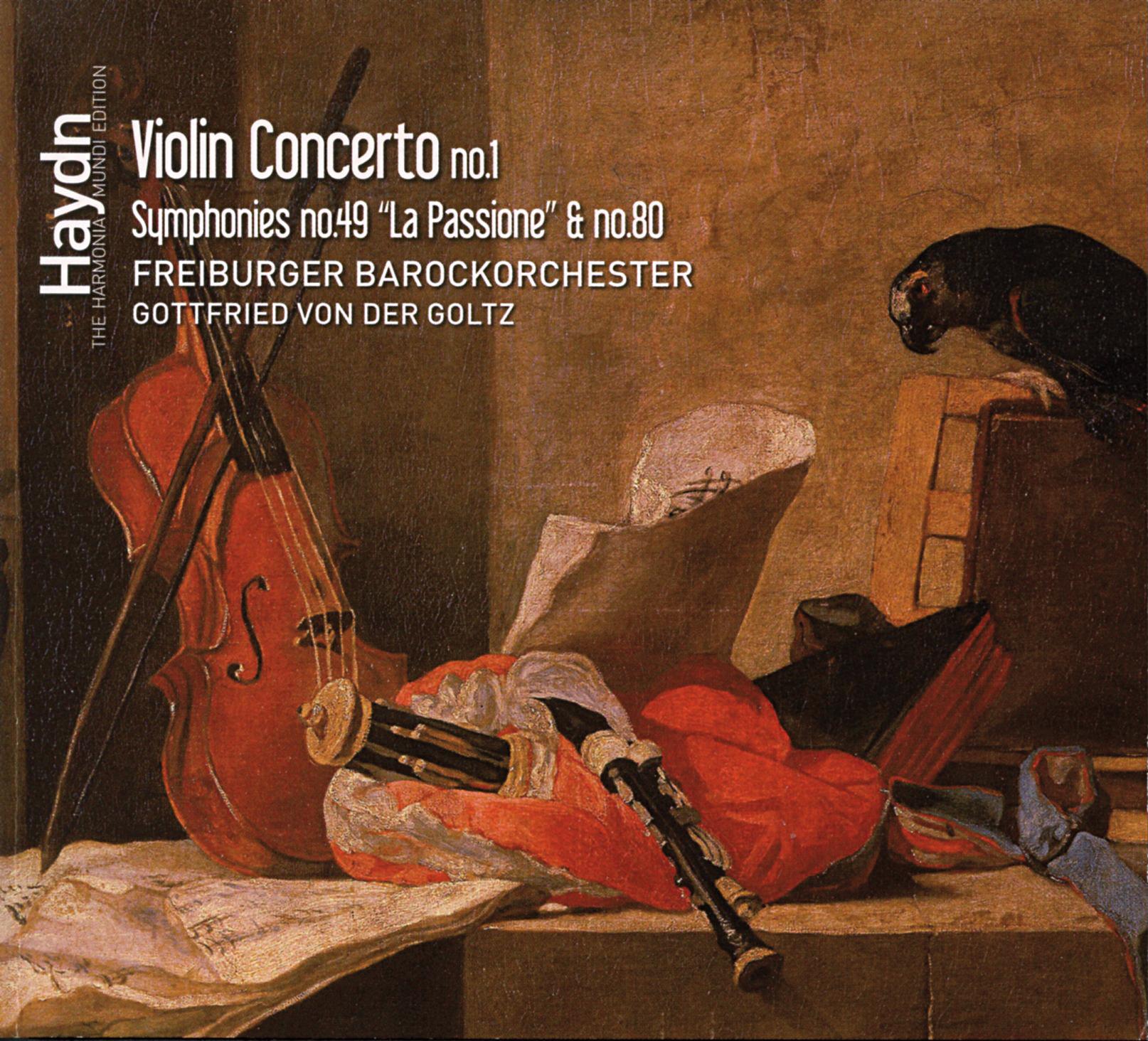 Haydn Violin Concerto No. 1 & Symphonies no. 49 & 80Freiburger Barockorchester / Gottfried von der GoltzHarmonia Mundi, 2009 -