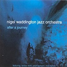 After a JourneyNigel Waddington Jazz OrchestraCala, 2002 -