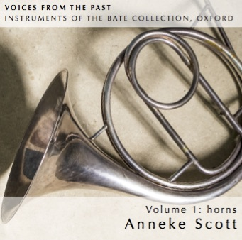 CD REVIEWS: VOICES FROM THE PAST, INSTRUMENTS OF THE BATE COLLECTION, OXFORD, 2014 - Voice from the past - Instruments of the Bate Collection, Oxford.Vol. 1: horns.Anneke Scott (horns) with Joseph Walters (horns), Marcus Barcham-Stevens (violin), Robin Michael (cello), Frances Kelly (harp), Steven Devine (pianos) & James Gilchrist (tenor)Gift of Music, 2014