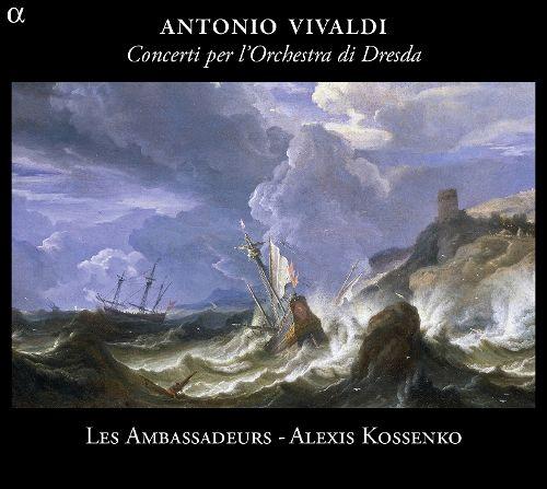 ANTONIO VIVALDI: CONCERTI PER L'ORCHESTRA DI DRESDA. ALEXIS KOSSENKO, LES AMBASSADEURS (ALPHA, 2013) - Antonio Vivaldi: Concerti per l'orchestra di Dresda.Alexis Kossenko, Les AmbassadeursIncludes:Vivaldi: Concerto grosso in F Major, RV 574Vivaldi: Concerto Grosso in F Major, RV 571Vivaldi: Concerto Grosso in D Major, RV 562,