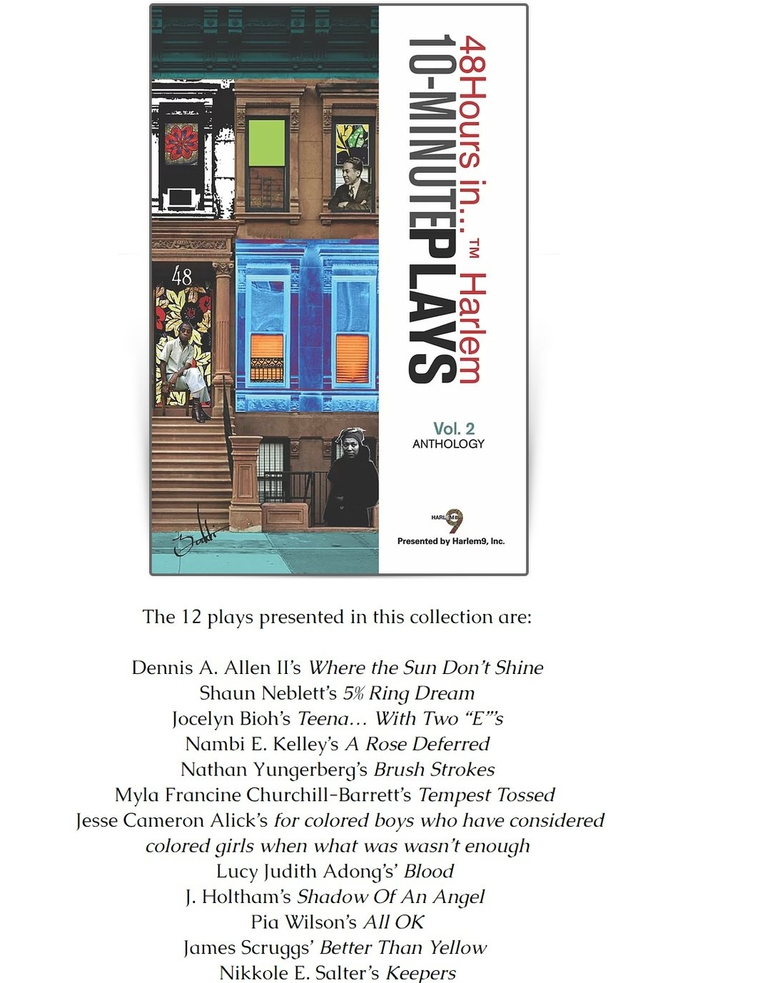 AMAZON - My ten minute play Brush Strokes has been published in a groundbreaking anthology of inspired ten-minute plays by 12 new and emerging black playwrights, presented by the OBIE Award Winning Harlem9, Inc., presenters of the annual