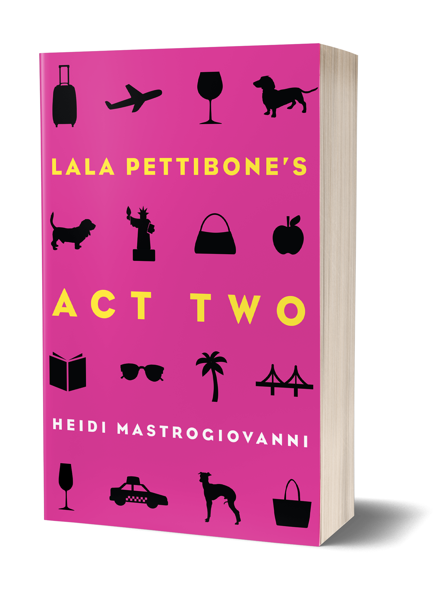 Lala Pettibone's Act Two book cover, pink background, yellow words, stand alone images, sunglasses, hats, purses, dog, taxi, book, palm tree