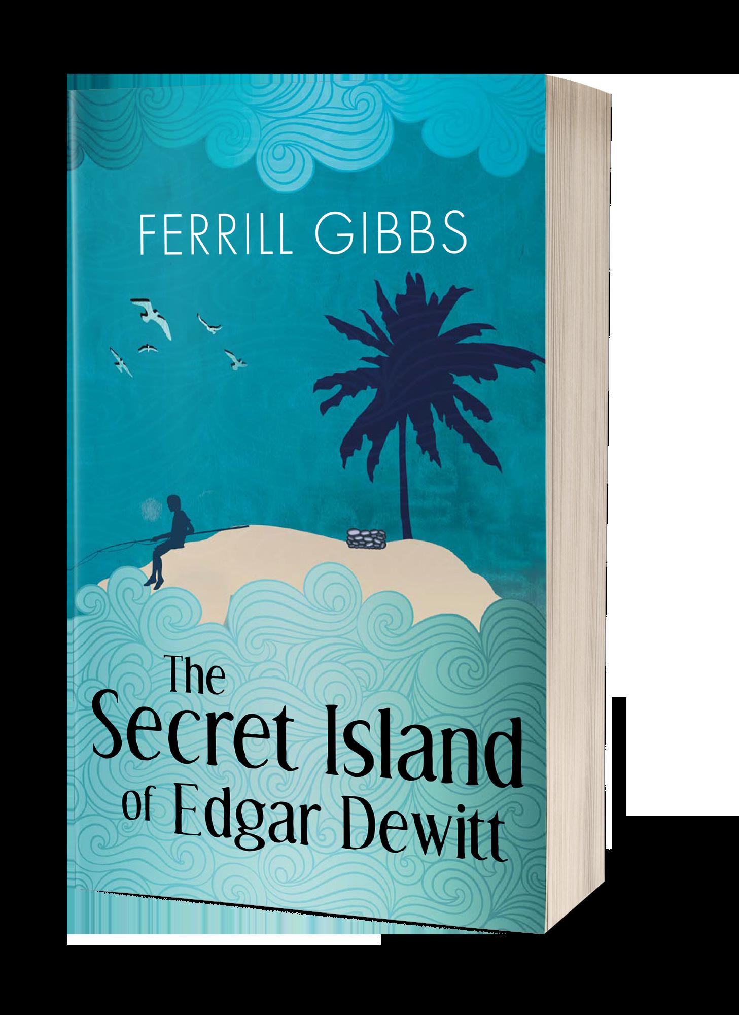 The Secret Island Of Edgar Dewitt book cover, blue background, water, island, sky, birds flying, boy fishing on island
