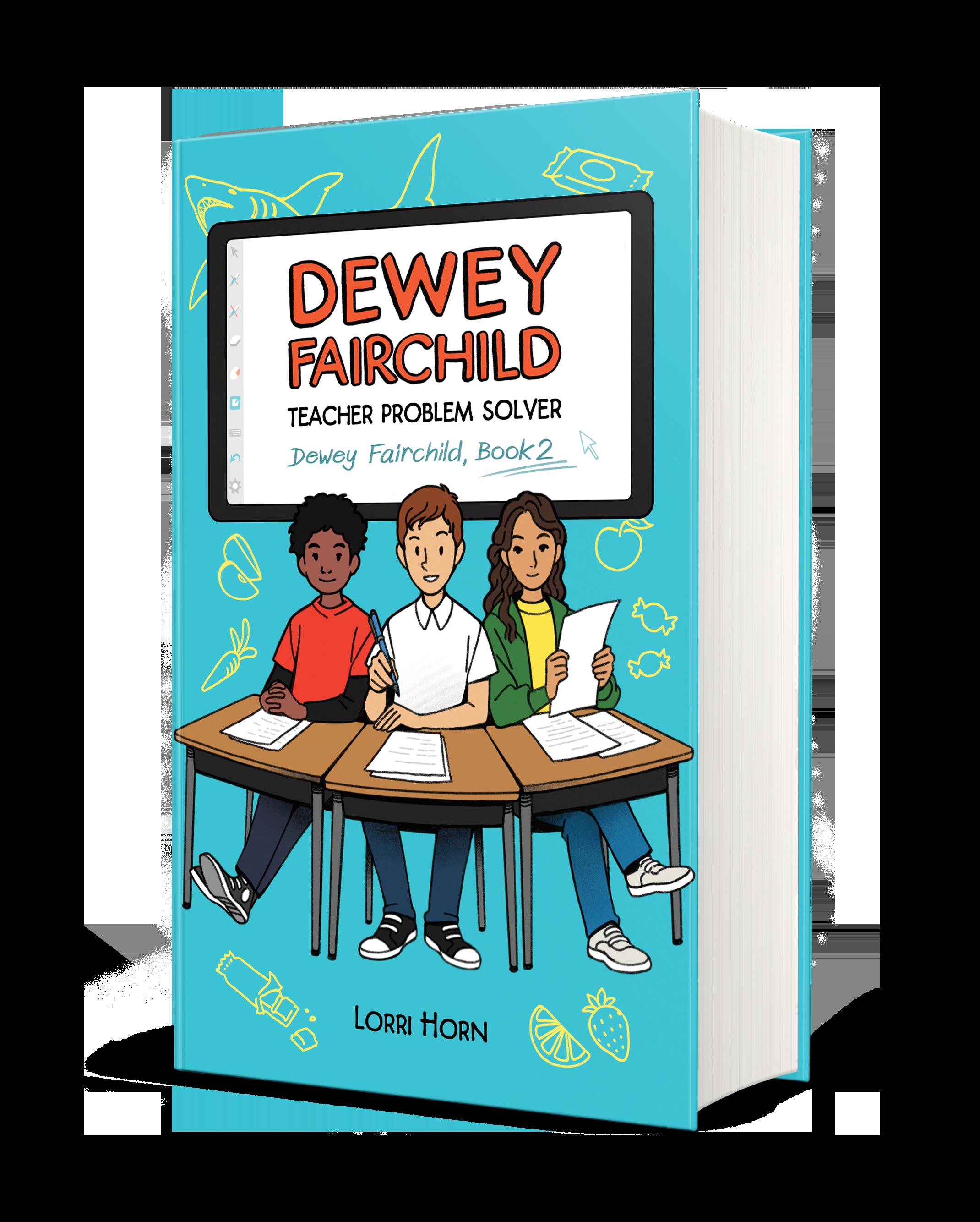 Dewey Fairchild: Teacher Problem Solver, blue background, three students sitting at desks with homework