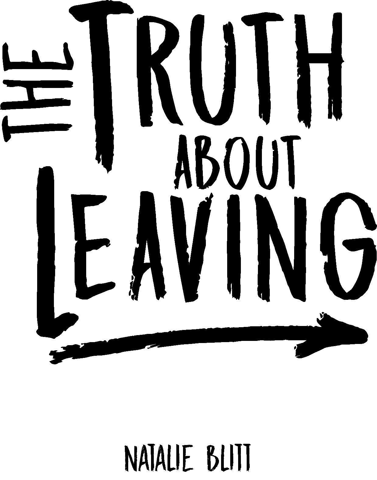 Blitt Natalie_The Truth About Leaving_Title Page_10-31-18.png