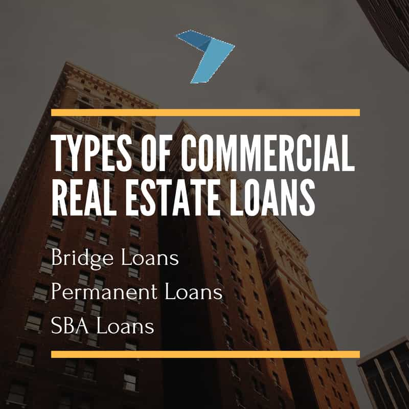 Types of commercial real estate loans include bridge loans, permenant loans, and SBA loans