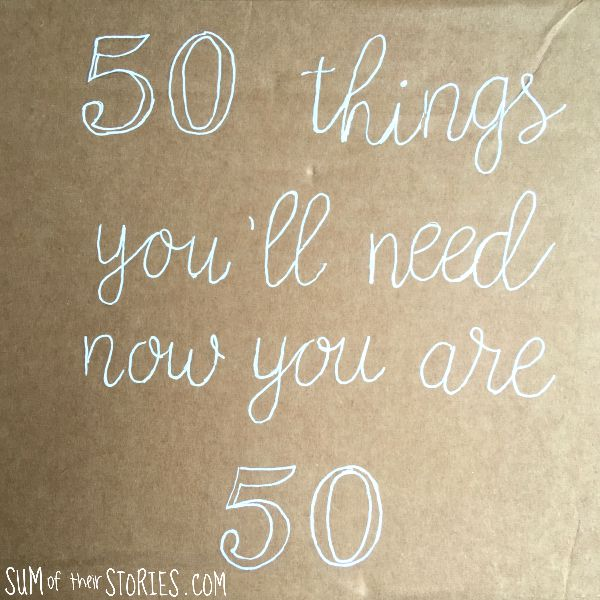 50 things you'll need now you are 50 gift idea