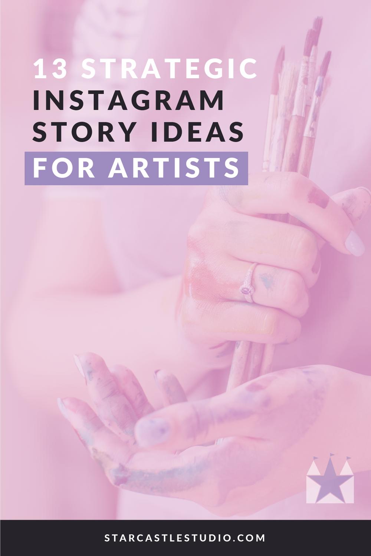 20 Strategic Instagram Story Ideas for Artists — Star Castle Studio
