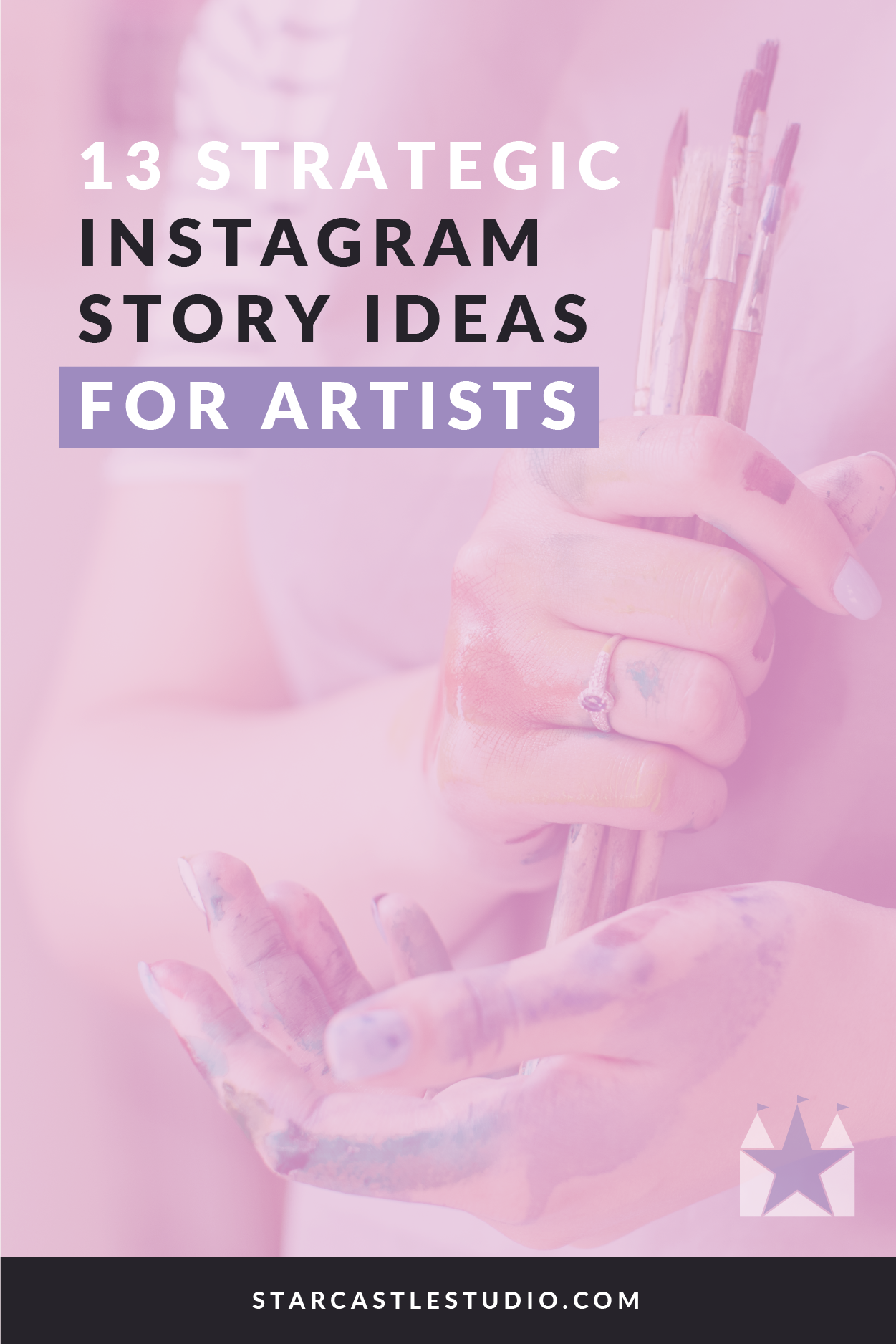 13 Strategic Instagram Story Ideas For Artists Star Castle Studio
