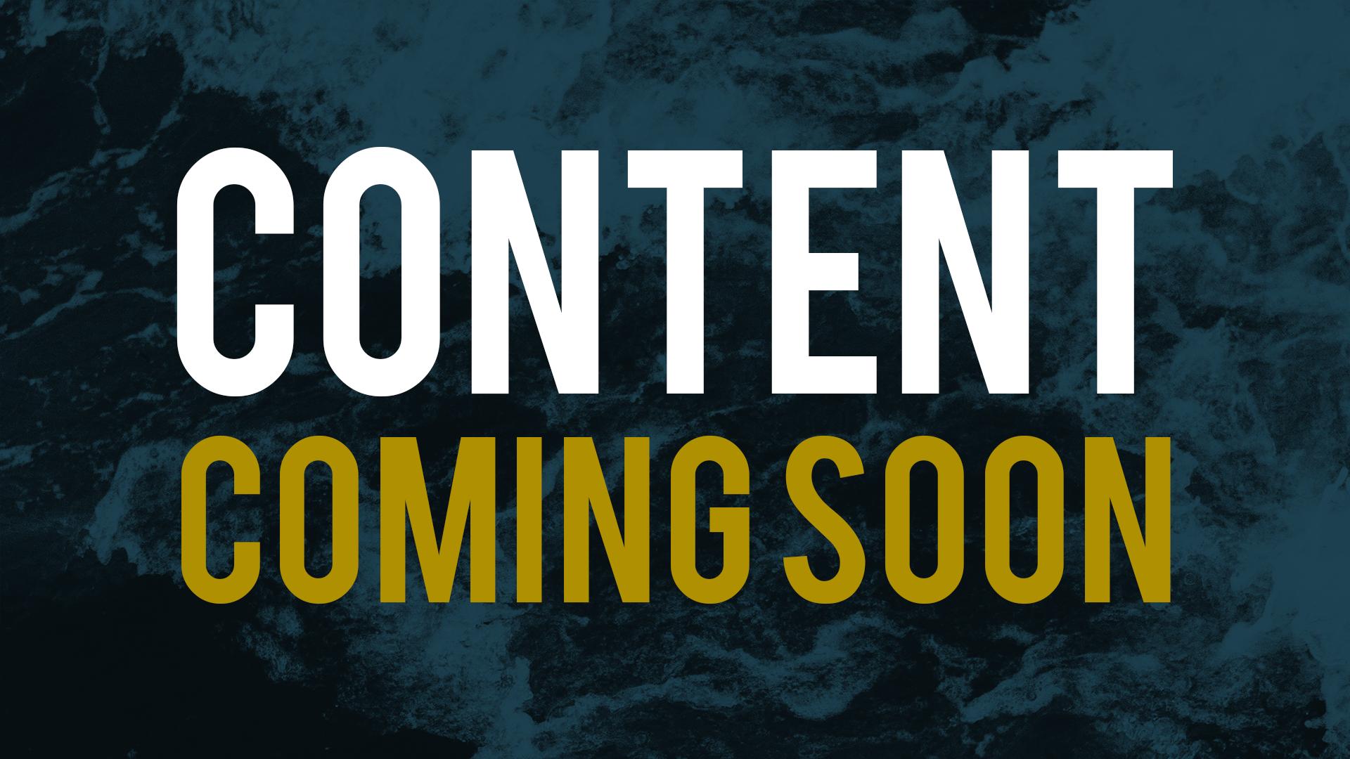 ContentComingSoon.png