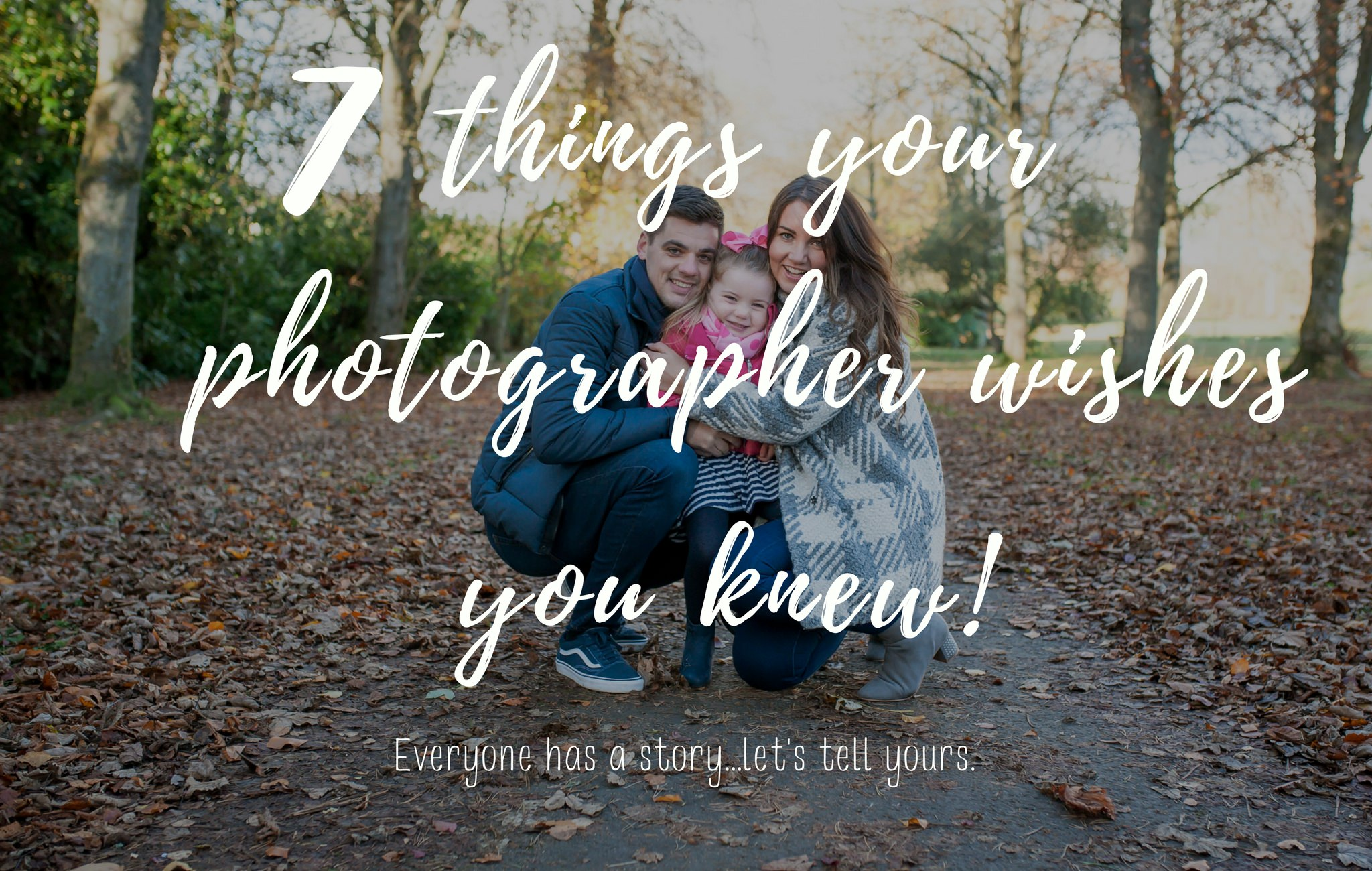 7 things your photographer wishes you knew!
