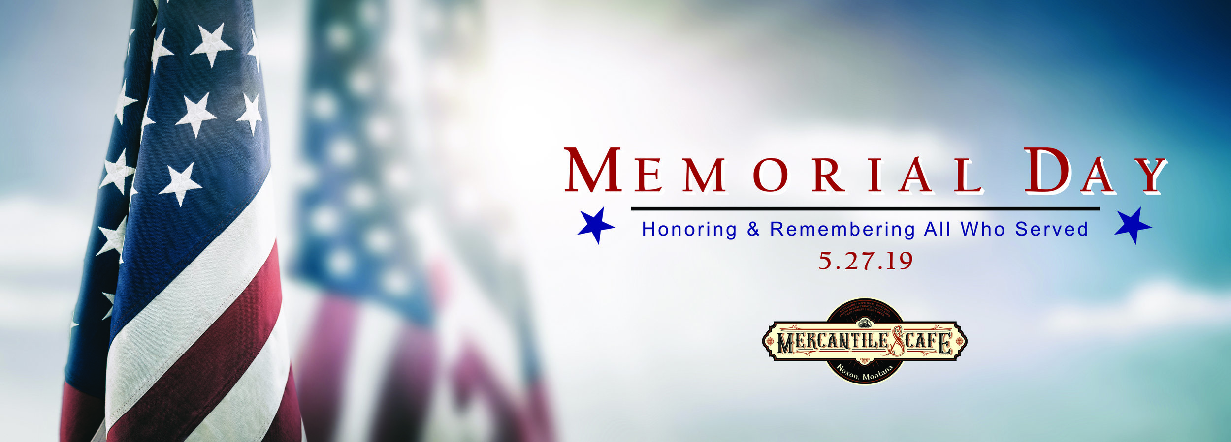 We will be CLOSED to Honor & Remember.  Thank you ALL that have served our Great Country!