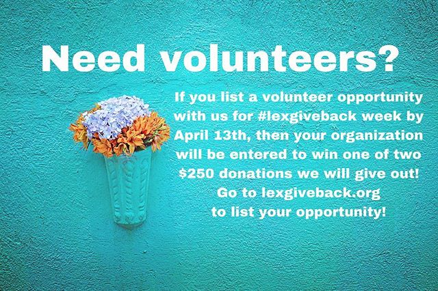 All you need to do is to  1) go to lexgiveback.org  2) Click to register as an organization needing volunteers 3) list your opportunity for the week of April 22-28 as an event on the @stepforwardlex page to register it (Step Forward Lexington is a supporting partner for our week to match volunteers with volunteer opportunities) 4) complete before April 13th to be registered in our drawing for one of two $250 donations to the organizations registered.  Msg us if you have any questions! #lexgiveback #sharethelex