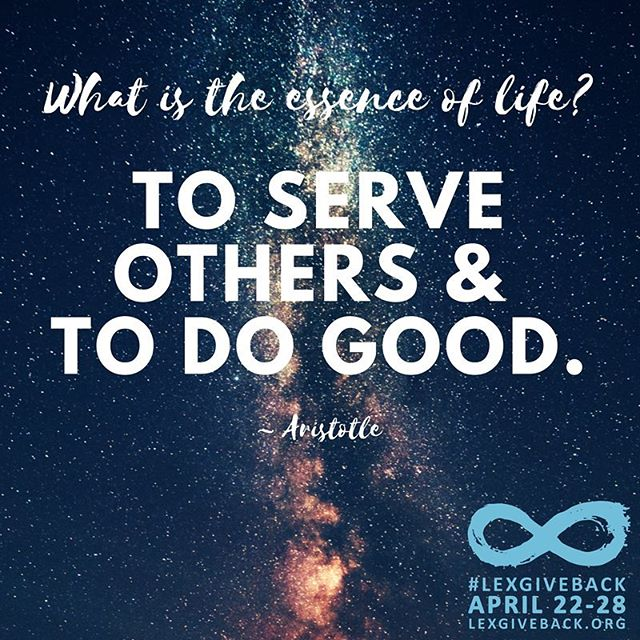 """""""What is the essence of life? To serve others and to do good."""" ~ Aristotle #MotivationMonday #LEXGIVEBACK #sharethelex"""
