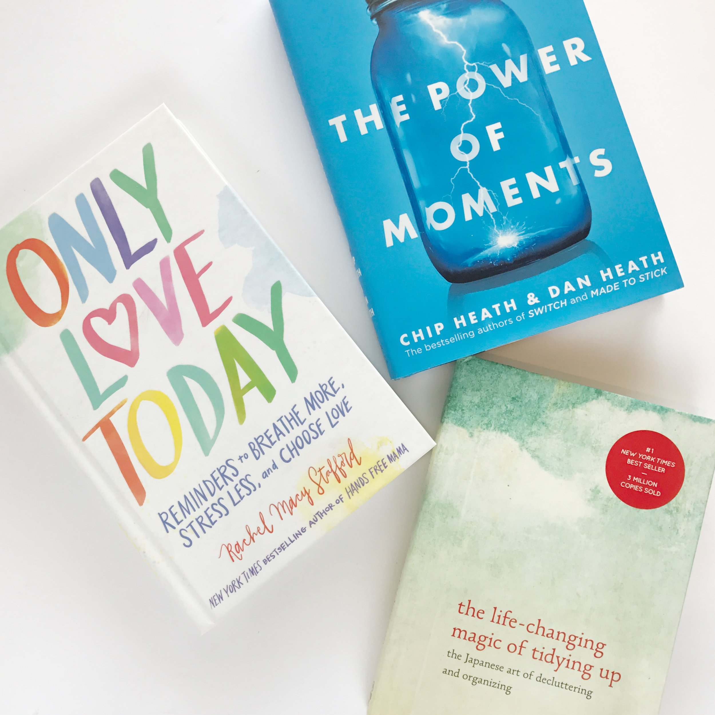 The Power of Moments    Only Love Today    The Life-Changing Magic of Tidying Up