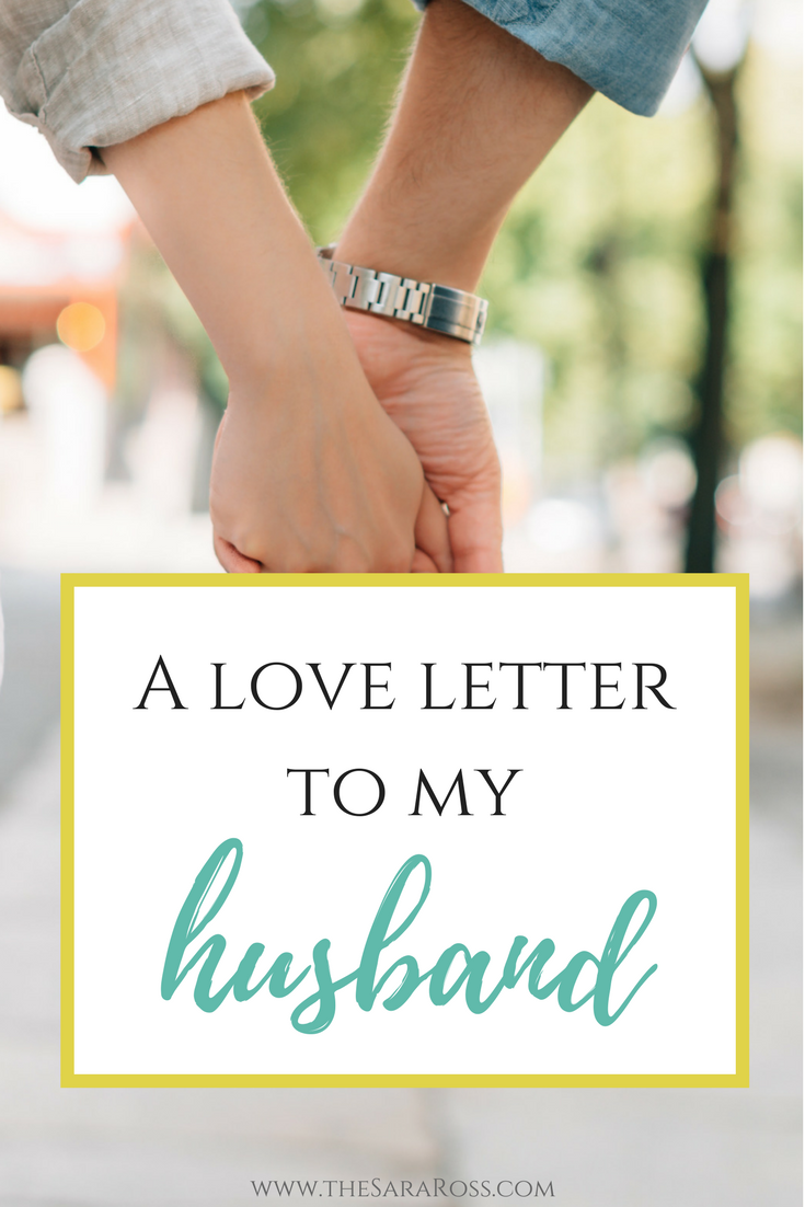 A Love Letter to My Husband | thesaraross.com