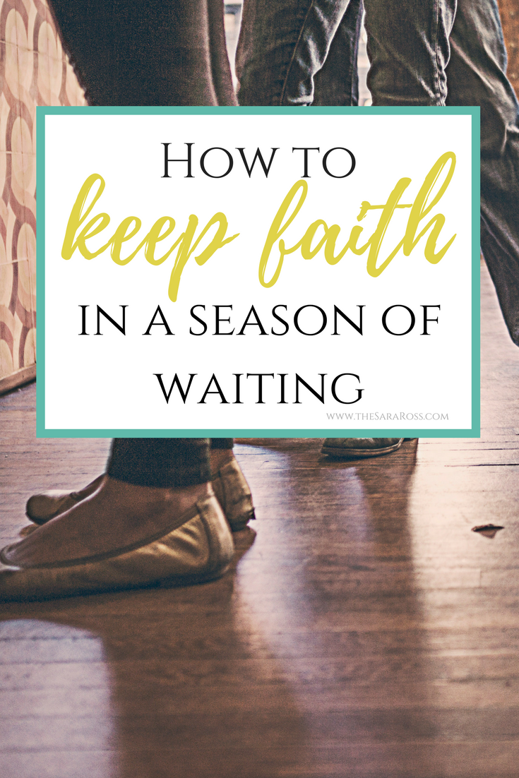 Keeping Faith in a Season of Waiting.png |thesaraross.com