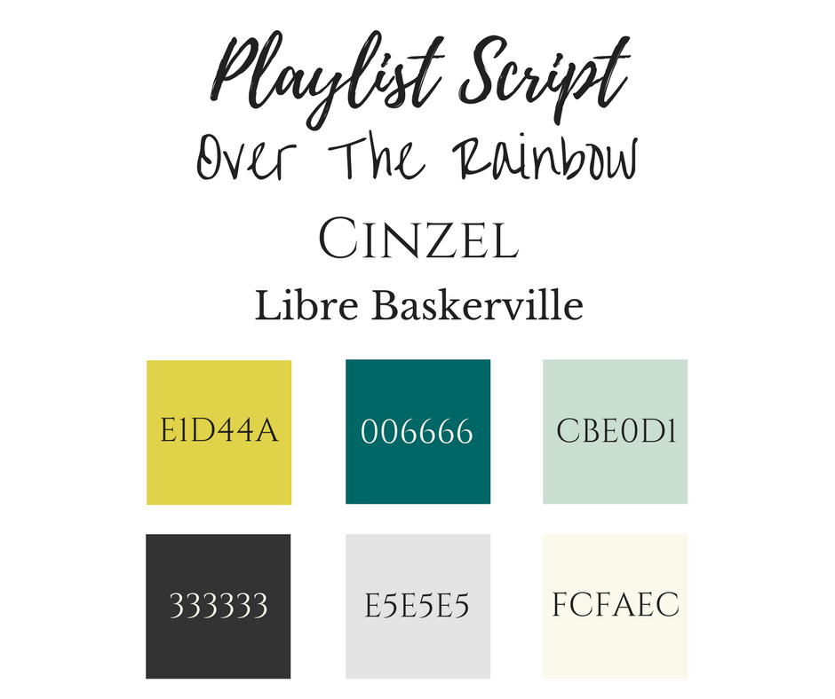 Current branding colors and fonts for www.thesaraross.com. Playlist Script is used when making graphic in Canva while Over The Rainbow is used on the blog!