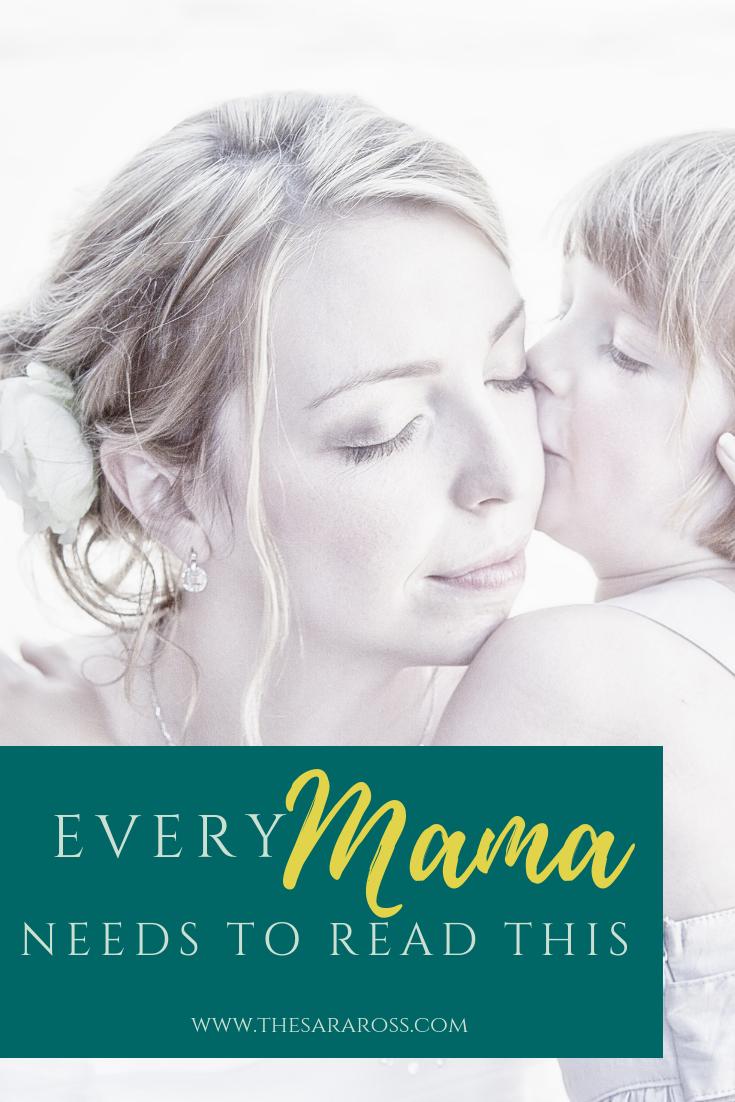 Every Mama Needs to Read This PINTEREST IMAGE 2   thesaraross.com