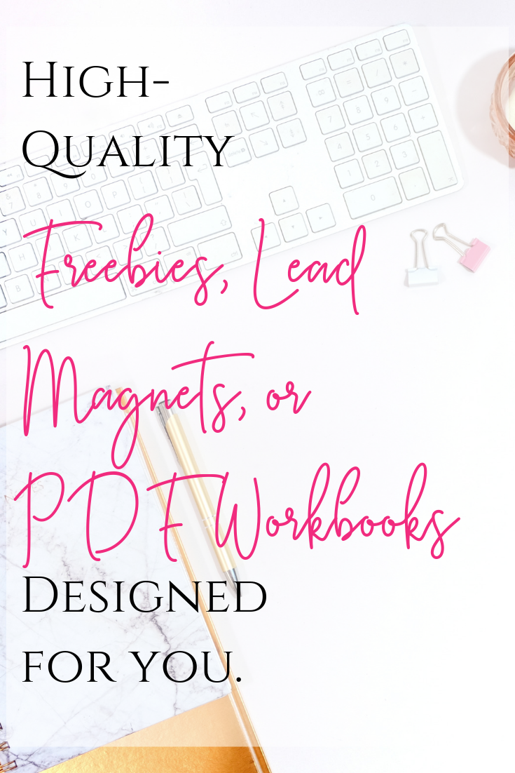 Not sure where to start? Freebies, Lead Magnets and/or PDF Workbooks designed for you!! High-quality! Low prices! #emailmarketing #leadmagnetideas #PDFworkbookdesign