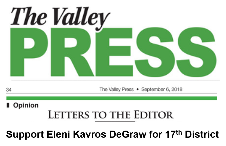 "Letter to the Editor: Support Eleni Kavros DeGraw for 17th District - ""Eleni is a fresh voice and would be a great advocate for our towns in Hartford. Eleni is open minded and does her homework on all the issues that affect us in Connecticut today."" Valley Press, September 6, 2018. READ MORE …"