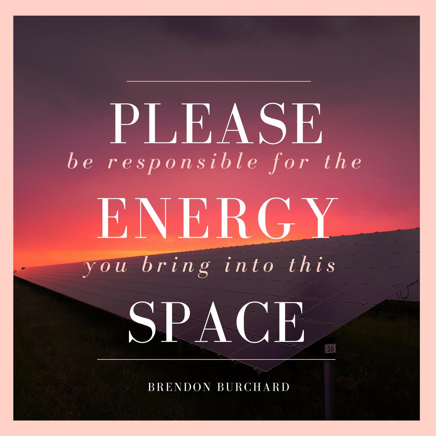 please be responsible Brendon Burchard