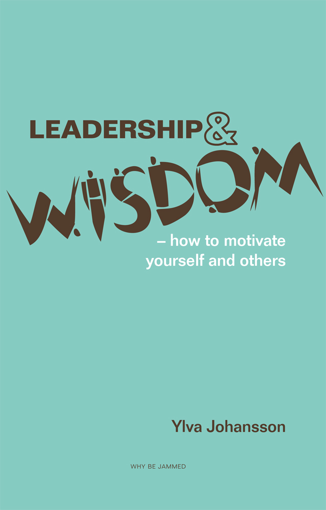 - LEADERSHIP AND WISDOMAre you wise?Yes... and probably wiser than you Think.This book contains the precise wisdom you can use to motivate yourself and others to achieve more and better while enjoying it. With these tools, you can use and develop what you already intuitively know.