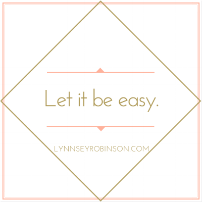 Let it be easy.