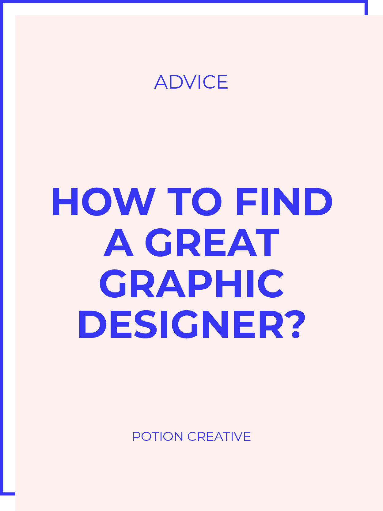 Potion Creative Blog How To Find A Great Graphic Designer.jpg