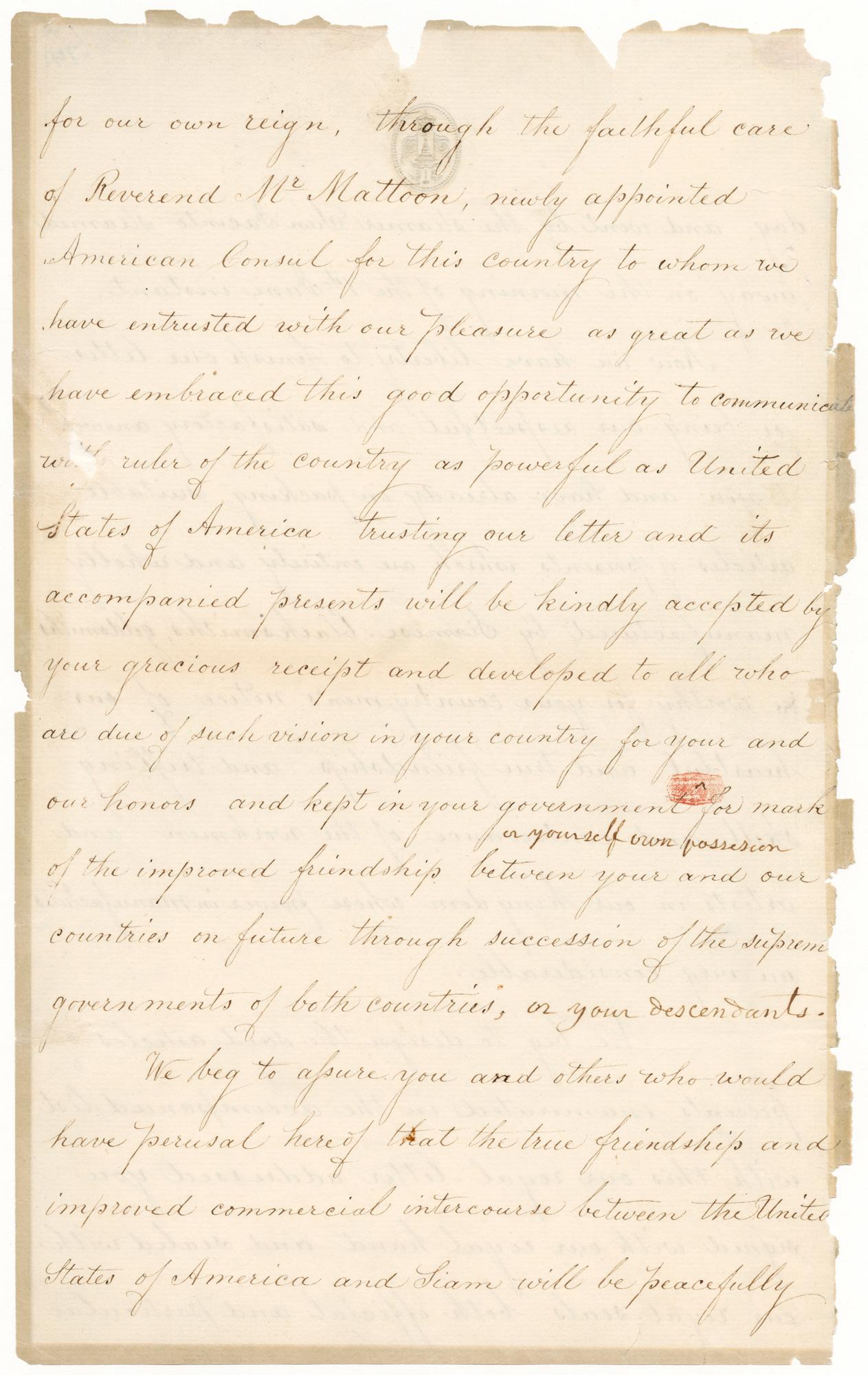 Letter from King Mongkut to President Franklin Pierce (excerpt), 1856 Courtesy of the National Archives and Records Administration, General Records of the United States Government; 6923528  พระราชสาส์นในพระบาทสมเด็จพระจอมเกล้าเจ้าอยู่หัว พระราชทานแก่ประธานาธิบดีแฟรงกลิน เพียร์ซ (ตัดมาบางส่วน) พ.ศ. ๒๓๙๙ ได้รับความอนุเคราะห์จากแผนกบันทึกทั่วไปของรัฐบาลสหรัฐอเมริกา องค์การบริหารจดหมายเหตุและบันทึกแห่งชาติ; 6923528