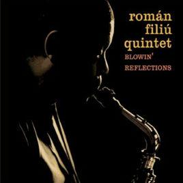 BLOWIN' REFLECTIONS · Román Filiú Quintet · 2006.jpg