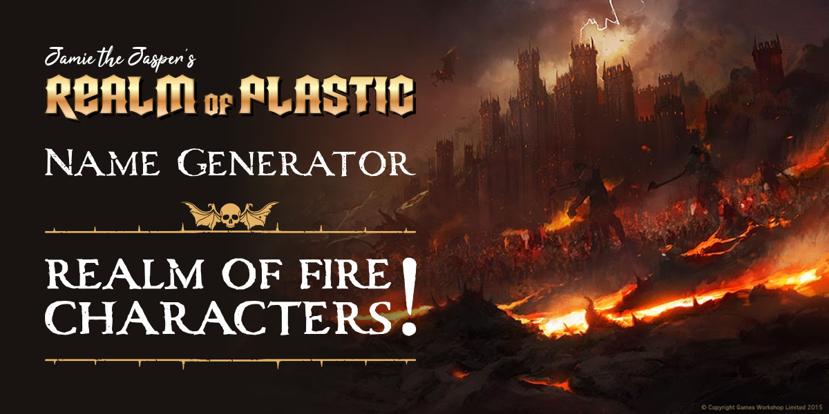 Warhammer Age of Sigmar blog. Fantasy character name generator for the Realm of Fire (Aqshy).