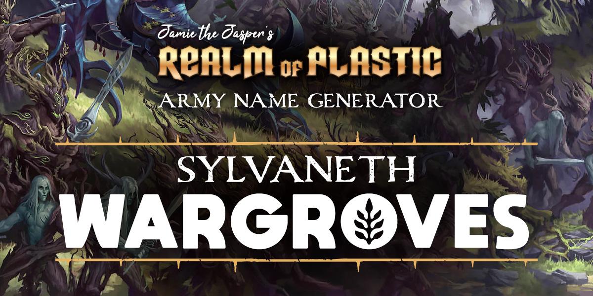 Warhammer Age of Sigmar Army Name Generator - Sylvaneth Wargroves
