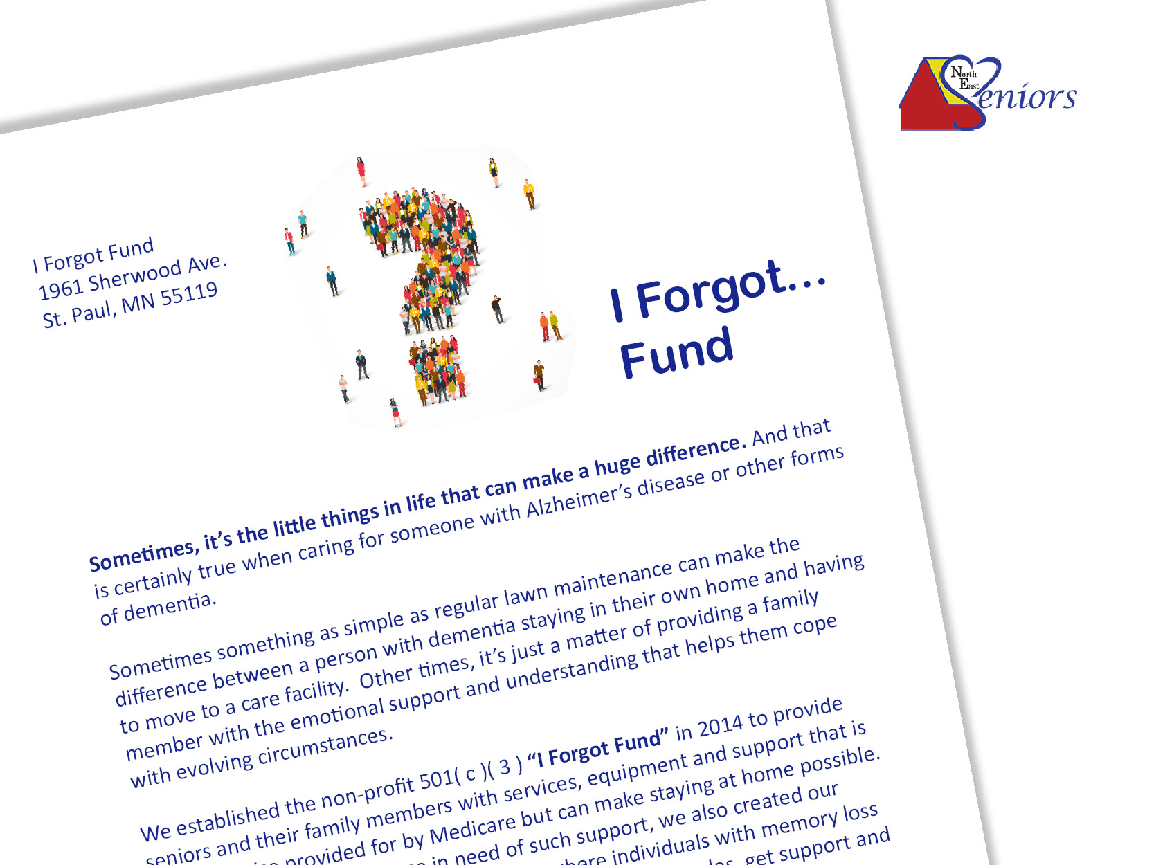 """North East Seniors """"I Forgot"""" Fund Appeal Letter - Strategy, copy, and designI worked with the North East Seniors for Better Living to create an appeal letter that took into account their unique donor base and needs. The final letter was easily readable, and was something they could print easily and inexpensively on their own, as well as revise for future use."""