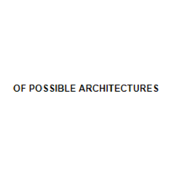 Vincent Appel, Principal,  Of Possible Architects