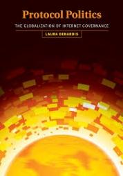 Protocol Politics: The Globalization of Internet Governance    Laura DeNardis. The MIT Press, 2009.