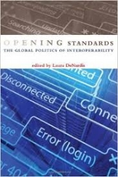 Opening Standards: The Global Politics of Interoperability    Edited by Laura DeNardis. The MIT Press, 2011.
