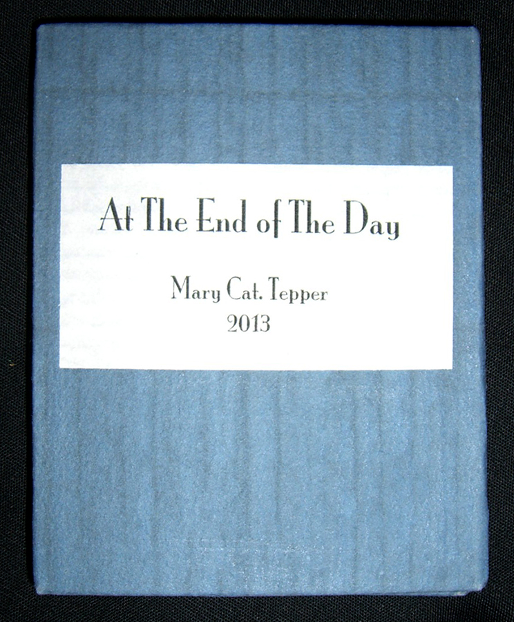 Mary Cat Tepper, At the End of the Day